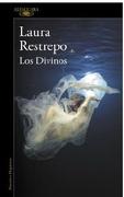 Los Divinos - Laura Restrepo - Alfaguara
