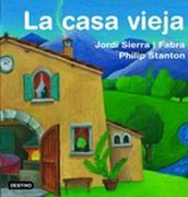 La Casa Vieja - Jordi Sierra I Fabra - Planeta Lector