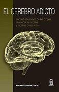 El Cerebro Adicto - Michael Kuhar - Universidad Catolica de Chile