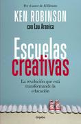 Escuelas creativas - Ken Robinson y Lou Aronica - Grijalbo