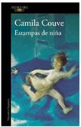 Estampas De Niña - Camila Couve - Alfaguara
