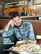 Comida Rica - Juan Pablo Mellado - Planeta