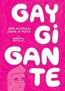 Gay Gigante una Historia Sobre el Miedo - Gabriel Ebensperger - Catalonia
