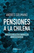 Pensiones a la chilena (Spanish Edition)