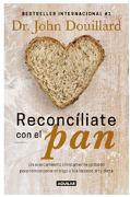 Reconcíliate Con El Pan - John Douillard - Aguilar