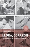 Llora, Corazón. El Latido De La Canción Cebolla - Marisol García - Catalonia