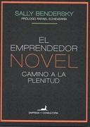 El Emprendedor Novel. Camino A La Plenitud - Sally Bendersky - Juan Carlos Sáez Editor