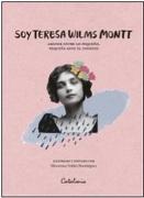 Soy Teresa Wilms Montt - Macarena Valdés - Catalonia