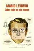 Dejen Todo En Mis Manos (libro en español) - Mario Levrero - Literatura Random House
