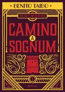 Camino A Sognum (Mundo Sin Dioses #1) - Benito Taibo - Planeta