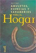 Amuletos, Esencias Y Sahumerios Para El Hogar - Abu D. Napir - LA Grulla