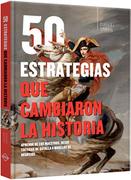 50 Estrategias que Cambiaron la Historia - Daniel Smith - Lexus Editores