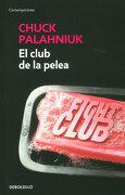 El Club De La Pelea (libro en Espanol) - Chuck Palahniuk - Penguin Random House