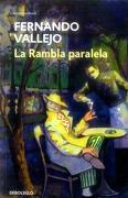 Rambla Paralela, la - Fernando Vallejo Rendón - Debolsillo