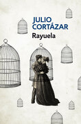 RAYUELA (libro en Espanol) - Julio Cortázar - Penguin Random House