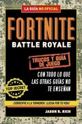Fortnite Battle Royale Trucos y Guia de Juego - Jason R. Rich - MONTENA