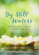 By Still Waters: 365 Devotions To Quiet And Refresh Your Soul (libro en Inglés)