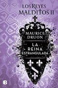 Reina Estrangulada, la - Maurice Druon - Ediciones B