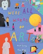 We're All Works Of Art (libro en Inglés)