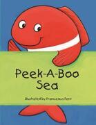 Peek-A-Boo sea (libro en Inglés) - Francesca Ferri - B.E.S. Publishing