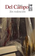 SIN REDENCION - MIGUEL DEL CAMPO - LOM EDICIONES
