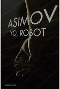 Yo, Robot - Isaac Asimov - Debolsillo