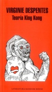 Teoría King Kong - Virginie Despentes - Literatura Random House