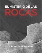 El Misterio de las Rocas - Rafael Fernandez De Andraca - Patris