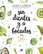 Sin Dientes y a Bocados - Juan Llorca - Vergara