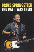 Bruce Springsteen - The Day I Was There (libro en Inglés)