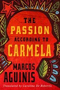 The Passion According to Carmela (libro en Inglés) - Marcos Aguinis - Amazoncrossing