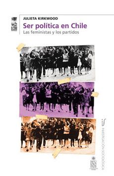 portada Ser Política en Chile. Las Feministas y los Partidos