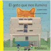 El Gato que nos Ilumina - Vladimir Rivera - Planeta Lector