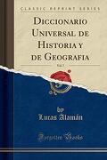 Diccionario Universal De Historia Y De Geografia, Vol. 7