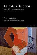 La Patria de Otros: Memorias de una Mujer Libre (Claves) - Concha Gutiérrez De Marco - Ediciones Cálamo