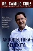 Arquitectura del Éxito - Dr. Camilo Cruz - Penguin Random House