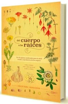 portada Del cuerpo a las Raíces. Uso de plantas medicinales para la salud sexual y reproductiva.