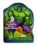 Hulk la Fuerza de un Super Heroe - FUCCI - EDITORIAL LEXUS
