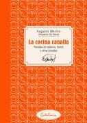 La Cocina Canalla. Recetas de Taberna, Bistró y Otras Picadas - Augusto Merino (Ruperto De Nola) - Catalonia