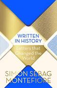 Written in History: Letters That Changed the World (libro en Inglés) - Sebag Montefiore Simon - Orion Publishing Group