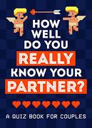 How Well do you Really Know Your Partner?  A Quiz Book for Couples (Quiz Books) (libro en Inglés) - Summersdale - Summersdale
