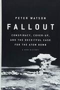 Fallout: Conspiracy, Cover-Up, and the Deceitful Case for the Atom Bomb (libro en Inglés)