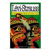 Levi-Strauss Para Principiantes - Boris Wiseman; Judy Groves - Longseller
