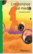 Caminos del Miedo - Joan Manuel Gisbert Ponsole - Planeta Lector