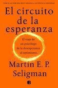 El Circuito de la Esperanza - Martin E. P. Seligman - Penguin Random House