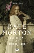 La Hija del Relojero - Kate Morton - Suma