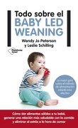 Todo Sobre el Baby led Weaning - Leslie Schilling - Plataforma Editorial