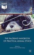 The Palgrave Handbook of Practical Animal Ethics (The Palgrave Macmillan Animal Ethics Series) (libro en inglés)