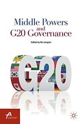 Middle Powers and g20 Governance (Asan-Palgrave Macmillan Series) (libro en Inglés)