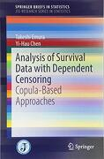 Analysis of Survival Data With Dependent Censoring: Copula-Based Approaches (Springerbriefs in Statistics) (libro en Inglés)